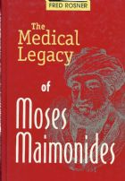 Medical Legacy of Moses Maimonides (The)