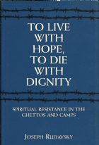 To Live with Hope, to Die with Dignity