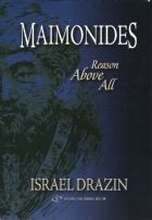 Maimonides - Reason Above All