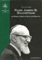 Rabbi Joseph B. Soloveitchik on Pesach, Sefirat ha-Omer and Shavu'ot