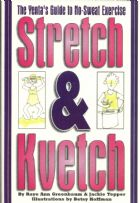 Stretch & Kvetch